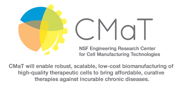 CMaT NSF Engineering Research Center for Cell Manufacturing Technologies